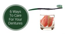 6-Ways-To-Care-For-Your-Dentures